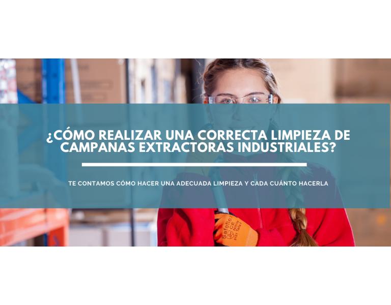 ¿Cómo realizar una correcta limpieza de campanas extractoras industriales? Toma nota de nuestras recomendaciones