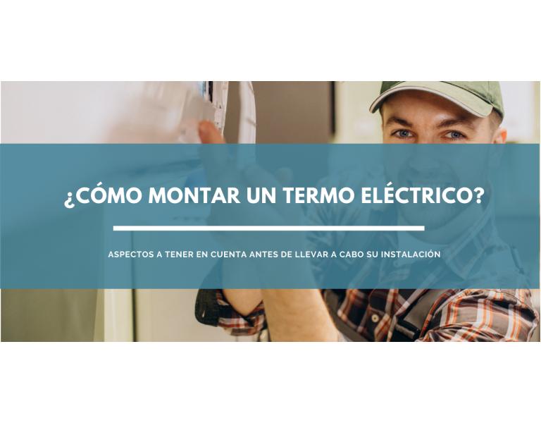 ¿Cómo montar un termo eléctrico? Te lo contamos paso a paso