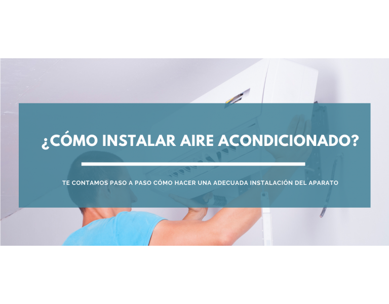 ¿Cómo instalar aire acondicionado paso a paso? Te lo contamos